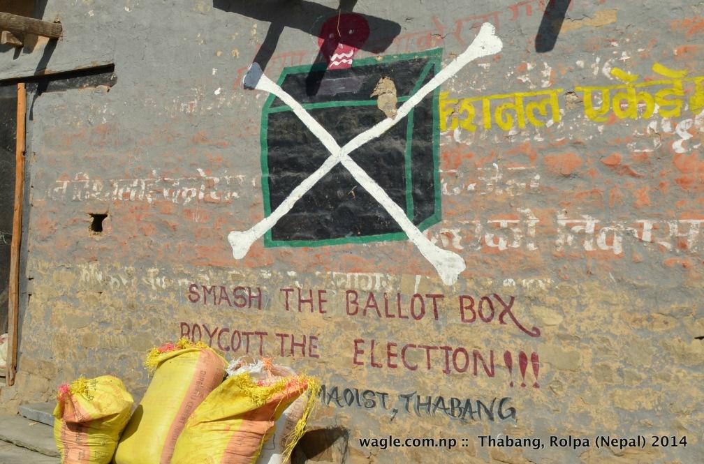 Smash the ballot box- Boycott the election. Thabang, Rolpa.
